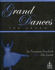 Jan Pieterszoon Sweelinck, Grand Dances for Organ