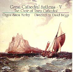 Great Cathedral Anthems Vol. 5 Truro Cathedral