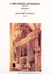 Alexandre Guilmant, L'Organiste Liturgique, opus 65, Book 1