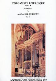 Alexandre Guilmant, L'Organiste Liturgique, opus 65, Book 5