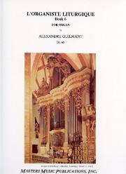 Alexandre Guilmant, L'Organiste Liturgique, opus 65, Book 6