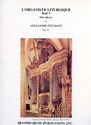 Alexandre Guilmant, L'Organiste Liturgique, opus 65, Book 9