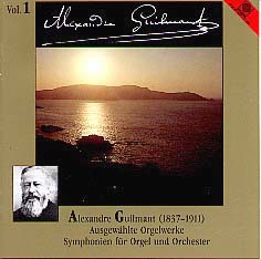 Guilmant Organ Works Vol. 1: Symphonies 1 & 2 for Organ & Orchestra