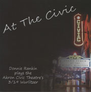 At The Civic: Donnie Rankin plays the Akron Civic Wurlitzer