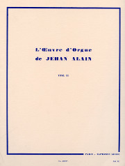 Alain, Jehan: Works for Organ, Vol. 3