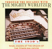 Through the Decades with The Mighty Wurlitzer- The 1930's