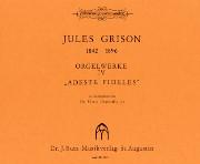 Jules Grison, Adeste Fidelis organ fantasy