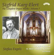 Karg-Elert Complete Organ Works, Volume 7