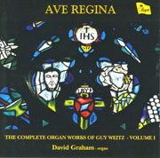 Ave Regina: The Complete organ works of Guy Weitz- Volume 1
