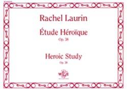 Rachel Laurin, Etude Heroique, opus 38