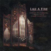 Like A Fire: David Pickering plays Organ Works of Daniel E. Gawthrop