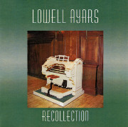 Lowell Ayars: Recollection