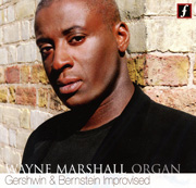 Wayne Marshall Organ: Gershwin and Bernstein Improvised