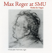 Max Reger at SMU: Christopher Anderson Plays