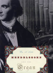 WIlliam A. Little, Mendelssohn and the Organ