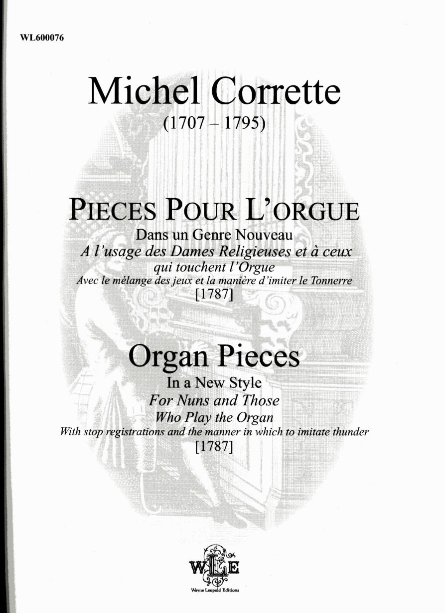 Corrette, Michel: Organ Pieces in a New Style For Nuns and Those Who Play the Organ. With stop registrations and the manner in which to imitate thunder.