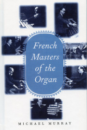 Michael Murray, French Masters of the Organ