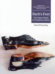 Bach's Feet: The Organ Pedals in European Culture