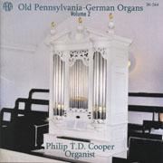 Old Pennsylvania-German Organs, Volume 2: Philip T. D. Cooper