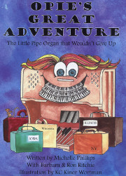 Michelle Phillips, Opie's Great Adventure: The Little Pipe Organ that Wouldn't Give Up