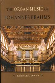 Barbara Owen, The Organ Music of Johannes Brahms