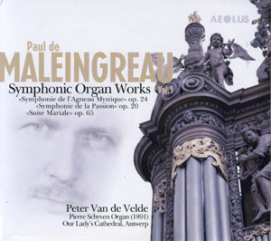 Paul de Maleingreau Symphonic Organ Works Vol. 1