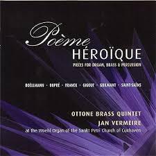 Poème Héroïque: Pieces for Organ, Brass, and Organ