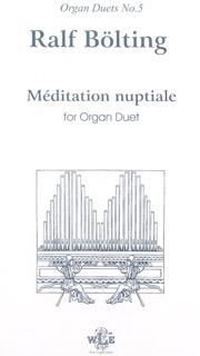 Bölting, Ralf: Méditation nuptiale for Organ Duet