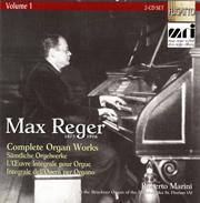 Max Reger Complete Organ Works, Volume 1