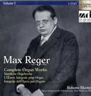Max Reger: Complete Organ Works Vol. 5
