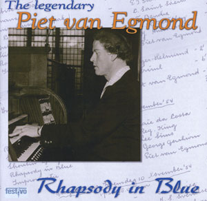 The Legendary Piet Van Egmond: Organ Transcriptions