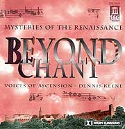 Beyond Chant-Mysteries of the Renaissance