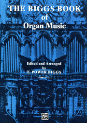Biggs Book of Organ Music