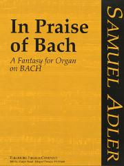 Adler, Samuel: In Praise of Bach