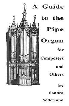 Soderlund: A Guide to the Pipe Organ