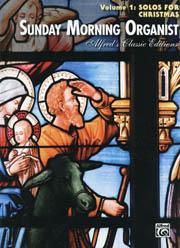 Sunday Morning Organist Volume 1: Solos for Christmas