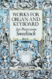 Sweelinck Organ & Keyboard Works