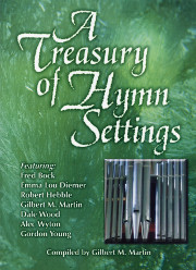 Gilbert M. Martin, A Treasury of Hymn Settings, Volume 1