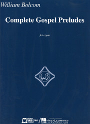 Bolcom, William: Complete Gospel Preludes