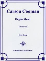 Carson Cooman, Organ Music, Volume 9