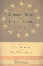 David W. Music and Paul Westermeyer, Church Music in the United States