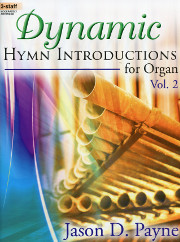 Dynamic Hymn Introductions for Organ Vol. 2
