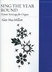 Alan MacMillan, Sing the Year Round: Hymn Settings for Organ