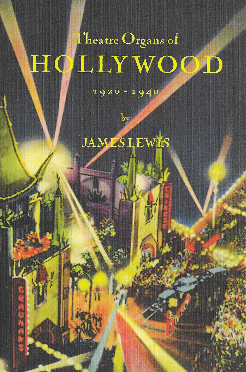 Well-known author Jim Lewis describes all theatre-organs in the Hollywood area, and includes many illustrations.  Includes information on theatre-style instruments in radio stations, production studios, and residences.