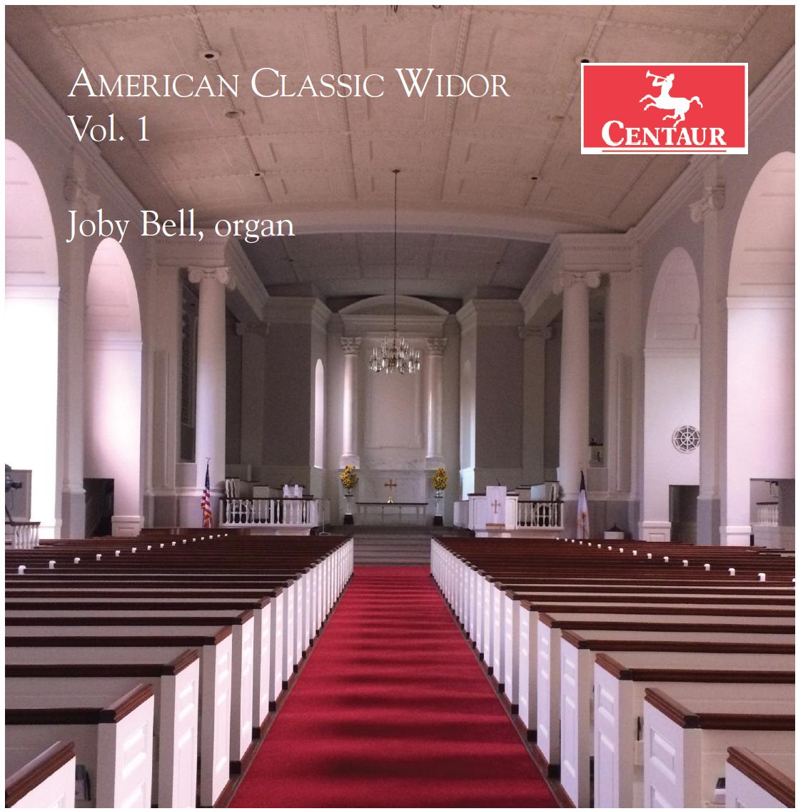 American Classic Widor, Volume 1, Joby Bell
