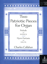 Charles Callahan, Two Patriotic Pieces for Organ