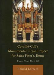 Cavaillé-Coll's Monumental Organ Project for Saint Peter's, Rome
