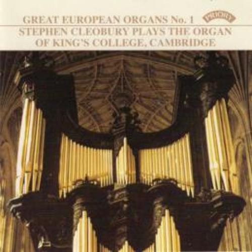 Great European Organs, No 1: Stephen Cleobury plays the organ of King's College, Cambridge