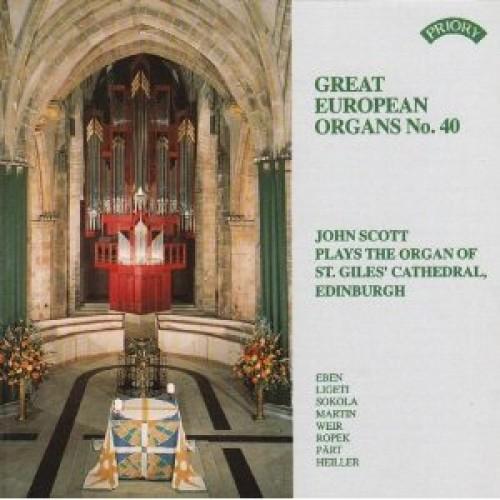 Great European Organs, No. 40: John Scott plays the Rieger organ of St. Giles' Cathedral, Edinburgh