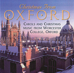 Christmas From Oxford: Carols and Christmas Music from Worcester College, Oxford